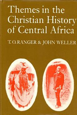 Themes in the Christian History of Central Africa PDF