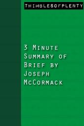 3 Minute Summary of Brief by Joseph McCormack