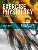 Exercise Physiology for Health  Fitness  and Performance   ACSM s Health Related Physical Fitness Assessment Manual
