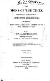 The Signs of the Times: As Denoted by the Fulfilment of Historical Predictions : Traced Down from the Babylonish Captivity to the Present Time, Volume 2