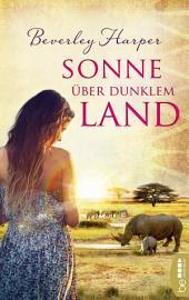 Sonne über dunklem Land: Roman