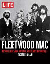 LIFE Fleetwood Mac: 40 Years Later: John, Christine, Stevie, Mick and Lindsey - Together Again