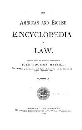 The American and English Encyclopedia of Law: Volume 10