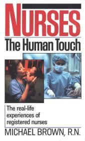 Nurses: The Real-Life Experiences of Registered Nurses