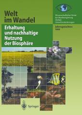 Erhaltung und nachhaltige Nutzung der Biosphäre: Jahresgutachten