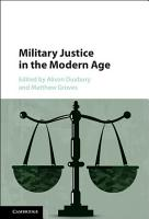 Military Justice in the Modern Age PDF