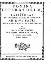 Nomina literatorum, qui Ratisbonae in Regio Bavarico Lyceo et Gymnasio ad Divi Pauli intra annum doctrina eminuerunt, et eorum, qui in eodem gymnasio praemiis donati sunt et proxime accesserunt: 1791