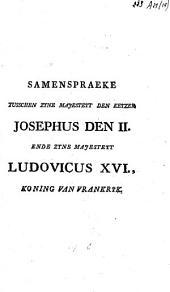 Samenspraeke tusschen zyne Majesteyt den keyzer Josephus den II. ende zyne Majesteyt Ludovicus XVI., koning van Vrankryk