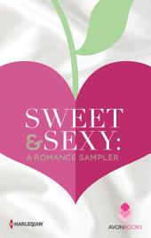 Sweet & Sexy: A Romance Sampler: Wildest Dreams\Thrill Me\Only In My Dreams\Redemption Bay\The Hotter You Burn\All of Me