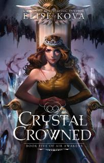 Crystal Crowned  Air Awakens Series Book 5  Book