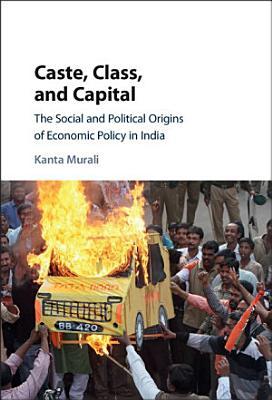 Caste  Class and Capital