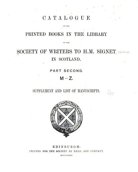 Download Catalogue of the Printed Books in the Library of the Society of Writers to H  M  Signet in Scotland Book