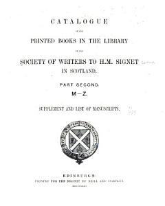 Catalogue of the Printed Books in the Library of the Society of Writers to H  M  Signet in Scotland PDF