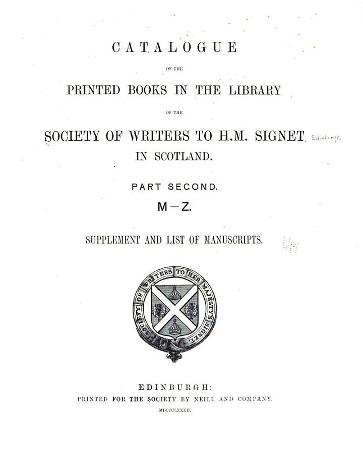 Catalogue of the Printed Books in the Library of the Society of Writers to H. M. Signet in Scotland