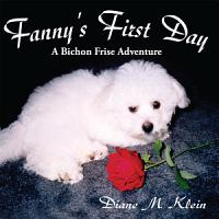 Fanny s First Day  a Bichon Frise Adventure PDF