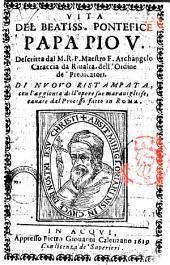Vita del beatiss. pontefice papa Pio 5. Descritta dal m. r. p. maestro f. Archangelo Caraccia da Riualta, dell'ordine de' predicatori