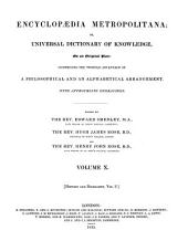 Encyclopædia Metropolitana; Or, Universal Dictionary of Knowledge ...: Comprising the Twofold Advantage of a Philosophical and an Alphabetical Arrangement, with Appropriate Engravings, Volume 10