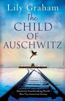 The Child of Auschwitz  Absolutely Heartbreaking World War 2 Historical Fiction