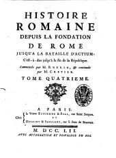 Histoire Romaine depuis la fondation de Rome jusqu'a la bataille d'Actium: c'est-à-dire jusqu'à la fin de la République. Commencèe par m. Rollin, & continuée par m. Crevier. Tome premier [-Huitieme]: Volume4