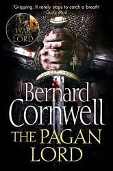 The Pagan Lord The Last Kingdom Series Book 7  PDF