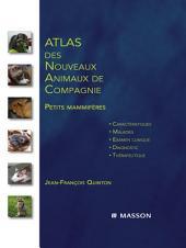 Atlas des nouveaux animaux de compagnie: Petits mammifères