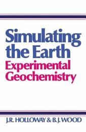 Simulating the Earth: Experimental Geochemistry