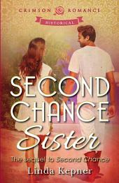 Second Chance Sister: The sequel to Second Chance