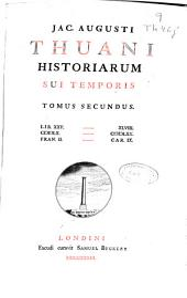 Jac. Augusti Thuani Historiarum sui temporis: tomus secundus : lib. XXV-XLVIII., Volume 1