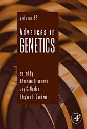 Advances in Genetics: Volume 85