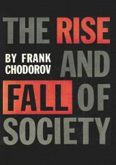 The Rise And Fall Of Society: An Essay On The Economic Forces That Underlie Social Institutions