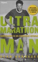 Ultramarathon man  Confessioni di un corridore estremo PDF