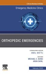Orthopedic Emergencies, An Issue of Emergency Medicine Clinics of North America E-Book