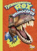 Tyrannosaurus Rex Vs  Rhinoceros