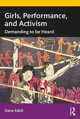 Girls  Performance  and Activism