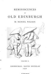Reminiscences of Old Edinburgh: Volume 2
