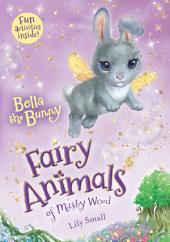 Bella the Bunny: Fairy Animals of Misty Wood