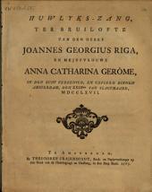 Huwlyks-zang, ter bruilofte van den heere Joannes Georgius Riga, en mejufvrouwe Anna Catharina Gerôme