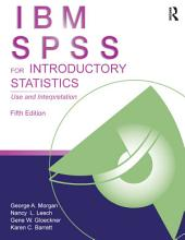 IBM SPSS for Introductory Statistics: Use and Interpretation, Fifth Edition, Edition 5