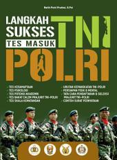 LANGKAH SUKSES TES MASUK TNI & POLRI