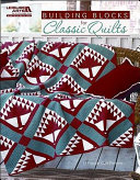 >Building Blocks for Classic Quilts
