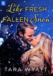 Like Fresh Fallen Snow: A Grayson Novella