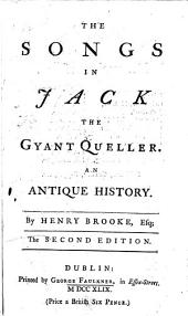 The Songs in Jack the Giant Queller, an Antique History ... The Second Edition