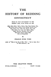 The History of Redding, Connecticut, from Its First Settlement to the Present Time: With Notes on the Adams, Banks, Barlow ... and Strong Families