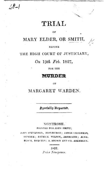 Trial of M  Elder or Smith      on 19th Feb  1827  for the murder of M  Warden  Specially reported PDF