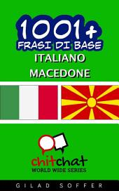 1001+ Frasi di Base Italiano - Macedone