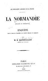 Les populations agricoles de la France: la Normandie (passé et présent) ; enquête faite au nom de l'Académie des sciences morales et politiques