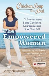 Chicken Soup For The Soul The Empowered Woman Book PDF