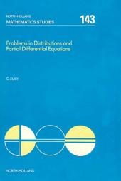 Problems in Distributions and Partial Differential Equations
