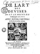 De l'art des devises, par Pierre Le Moyne,... avec divers recueils de devises du même auteur