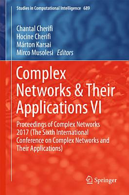 Complex Networks & Their Applications VI